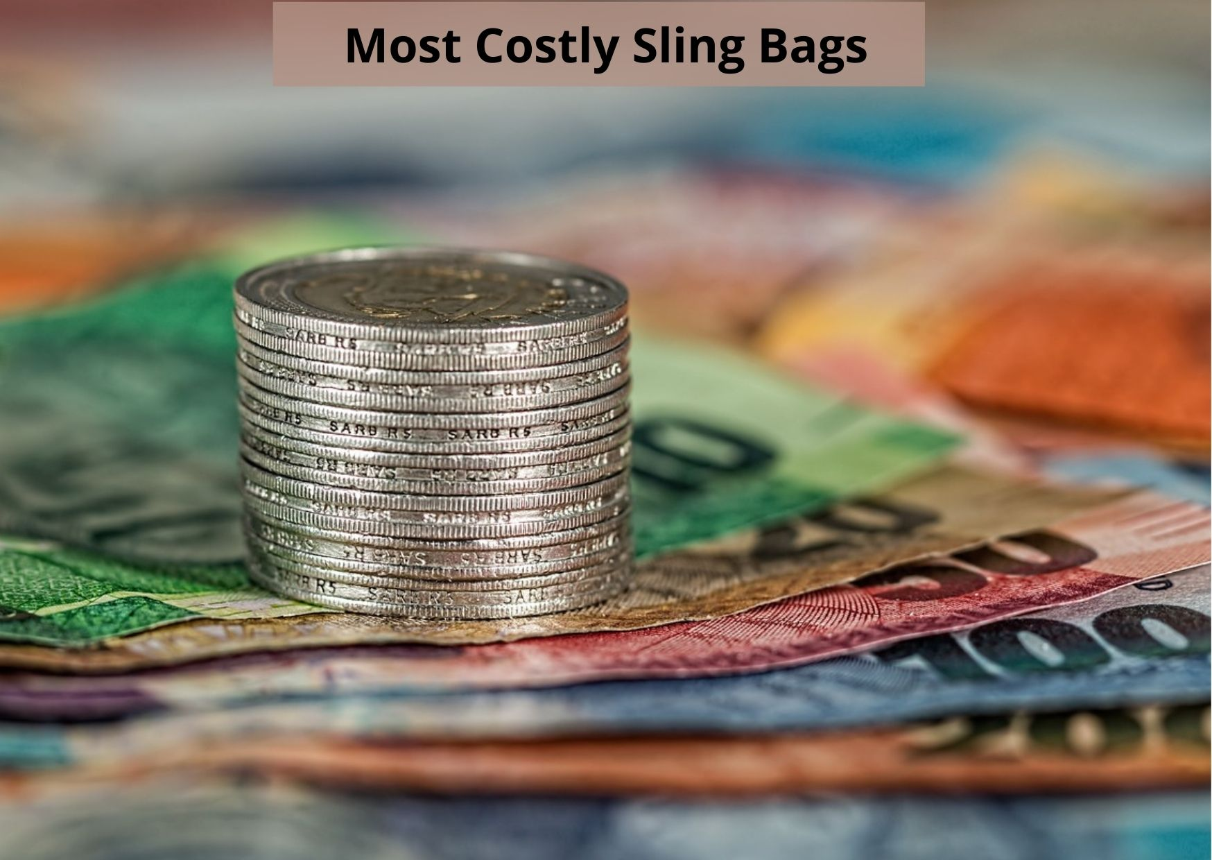 Most Costly Sling Bags