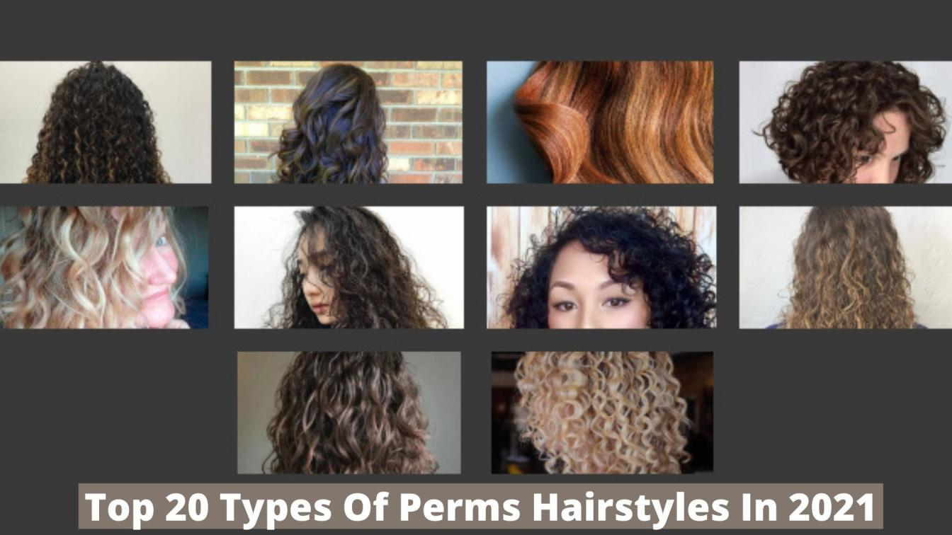 20 Types Of Perms Hairstyles In 2021