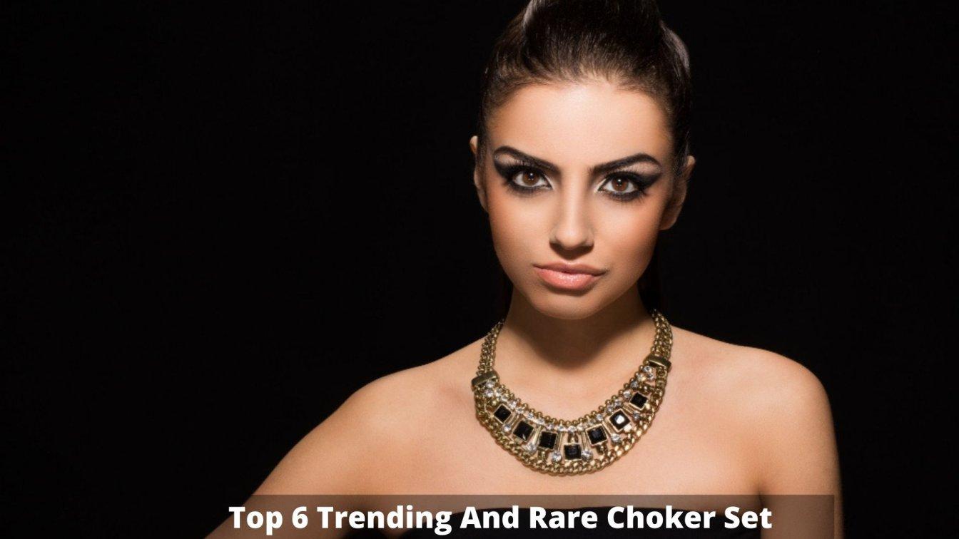 Top 6 Trending And Rare Choker Set